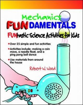 Mechanics FUNdamentals - Learning Triangle Press Science FUNdamentals (Paperback)