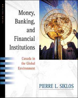 Money, Banking and Financial Institutions: Canada and the Global Environment (Hardback)