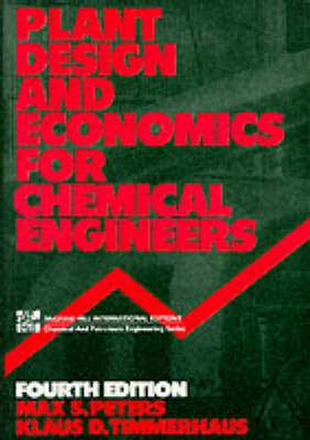 Plant Design and Economics for Chemical Engineers - McGraw-Hill International Editions: Chemical & Petroleum Engineering Series (Paperback)