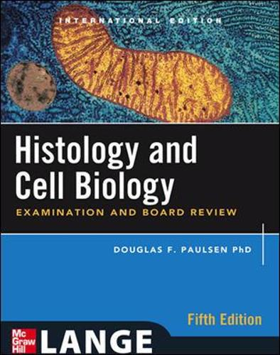Histology and Cell Biology: Examination and Board Review, Fifth Edition (Int'l Ed) (Paperback)