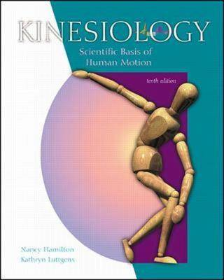 Kinesiology - Scientific Basis of Human Motion: With Dynamic Human 2.0 and Powerweb: Health and Human Performance