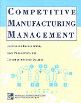Competitive Manufacturing Management: Continuous Improvement - Irwin/McGraw-Hill series: Operations management (Paperback)