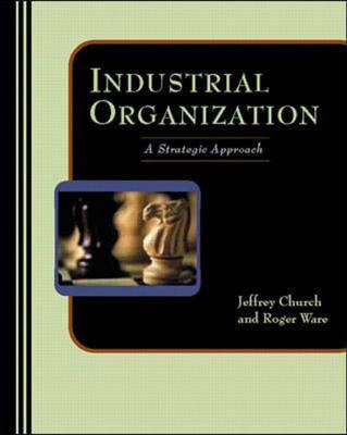 Industrial Organization: A Strategic Approach - Management & Organizations S. (Paperback)