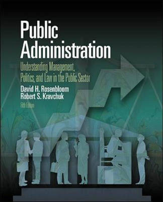 Public Administration: Understanding Management, Politics and Law in the Public Sector (Paperback)