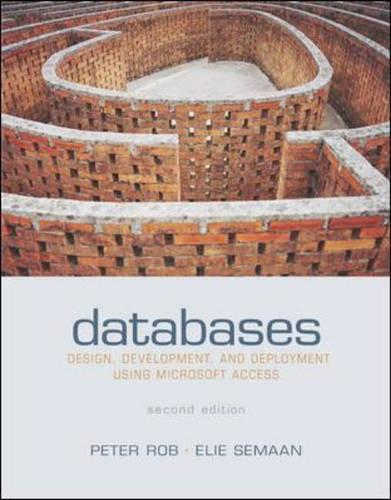 Databases: Design, Development and Deployment Using Microsoft Access