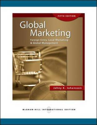 Global Marketing: Foreign Entry, Local Marketing and Global Management (Paperback)