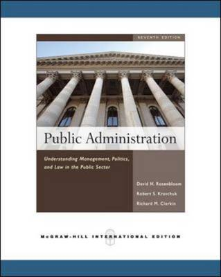 Public Administration: Understanding Management, Politics, and Law in the Public Sector (Paperback)