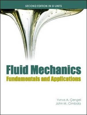 Fluid Mechanics (Si Units): SI Units: Fundamentals and Applications (Paperback)