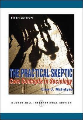 The Practical Skeptic: Core Concepts In Sociology (Paperback)
