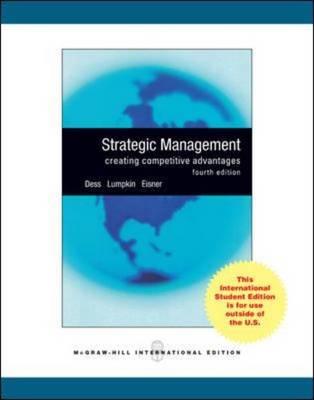 Strategic Management: Creating Competitive Advantages (Paperback)