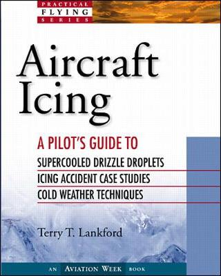 Aircraft Icing: A Pilot's Guide - Practical Flying S. (Paperback)