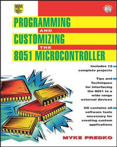 Programming and Customizing the 8051 Microcontroller - Programming and Customizing Microcontrollers No. 4 (Paperback)