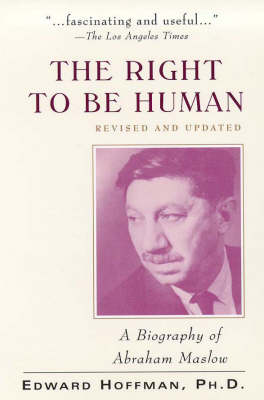 Right to be Human: Biography of Abraham Maslow (Paperback)