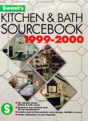 Kitchen and Bath Sourcebook 1999-2000 - Sweet's (Paperback)