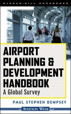Airport Planning and Development Handbook: A Global Survey - Aviation Week Book (Hardback)
