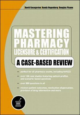 Mastering Pharmacy Licensure and Certification: A Case-based Review (Paperback)