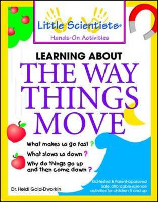Learn About the Way Things Move - Little Scientists Hands-on Activities (Paperback)