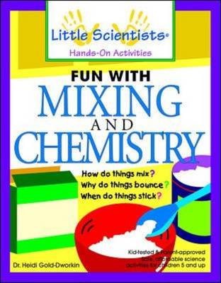 Fun with Mixing and Chemistry - Little Scientists Hands-on Activities (Paperback)