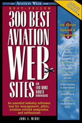 300 Best Aviation Web Sites: And 100 More Worth Bookmarking - Aviation Week Book (Paperback)