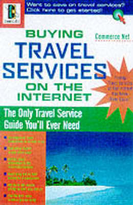 Buying Travel Services on the Net - CommerceNet Press Series (Paperback)