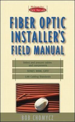 Fiber Optic Installer's Field Manual (Hardback)