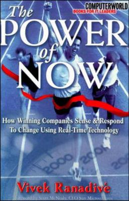 The Power of Now: How Winning Companies Sense and Respond to Change Using Real-Time Technology (Hardback)