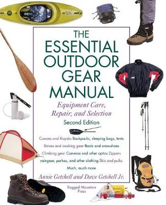Essential Outdoor Gear Manual: Equipment Care, Repair and Selection (Paperback)