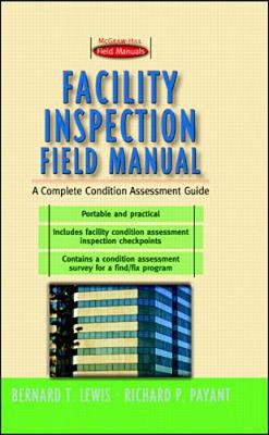 Facility Inspection Field Manual: A Complete Condition Assessment Guide - Field Manuals S. (Paperback)