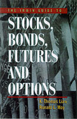 The Irwin Guide to Stocks, Bonds, Futures and Options: A Comprehensive Guide to Wall Street's Markets (Hardback)