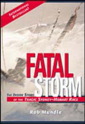 Fatal Storm: The inside Story of the Tragic Sydney-Hobart Race (Paperback)