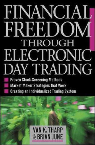 Financial Freedom Through Electronic Day Trading (Hardback)