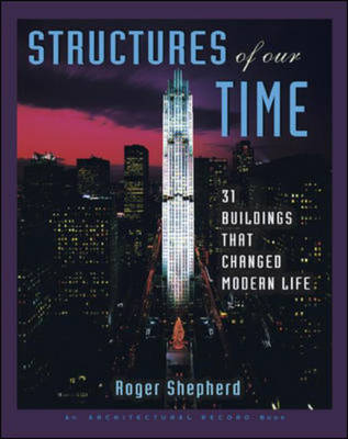 Structures of Our Time: 31 Buildings That Have Changed American Life - Architectural Record S. (Hardback)