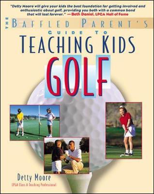 Teaching Kids Golf: A Baffled Parent's Guide - Baffled Parent's Guides (Paperback)
