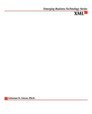 XML: eBusiness Solutions for Managers - Emerging Business Technology S. (Paperback)