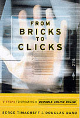 From Bricks to Clicks: 5 Steps to Creating a Durable Online Brand (Hardback)