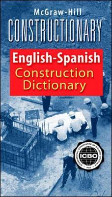 McGraw-Hill Constructionary: Spanish-English/English-Spanish Construction Dictionary (Paperback)