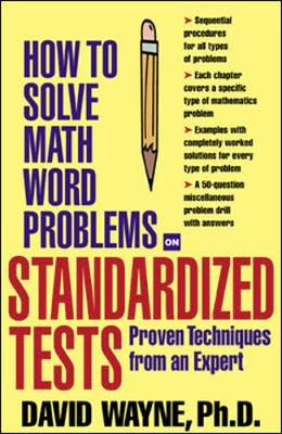 How To Solve Math Word Problems On Standardized Tests - How to Solve Word Problems Series (Paperback)