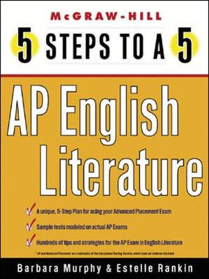 5 Steps to a 5 AP English Literature - 5 Steps to a 5 on the Advanced Placement Examinations (Paperback)