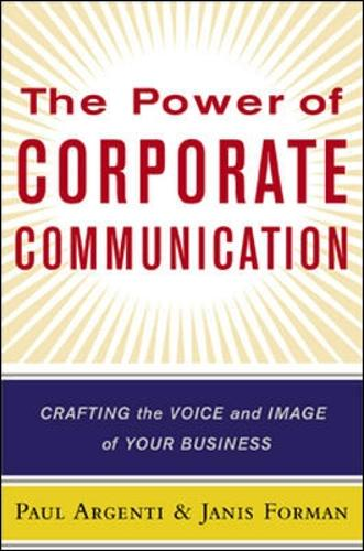 The Power of Corporate Communication: Crafting the Voice and Image of Your Business (Hardback)