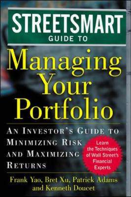 Streetsmart Guide to Managing Your Portfolio: An Investor's Guide to Minimizing Risk and Maximizing Return (Hardback)