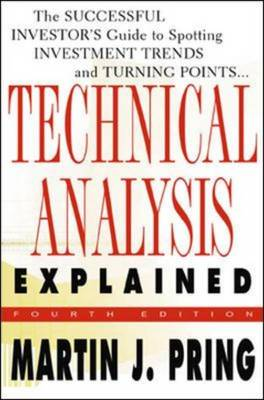 Technical Analysis Explained: The Successful Investor's Guide to Spotting Investment Trends and Turning Points (Hardback)