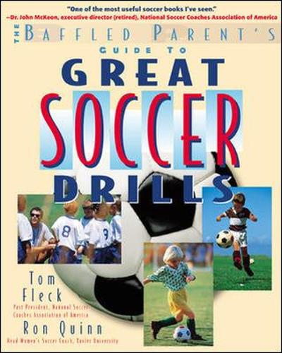 The Baffled Parent's Guide to Great Soccer Drills - Baffled Parent's Guides (Paperback)