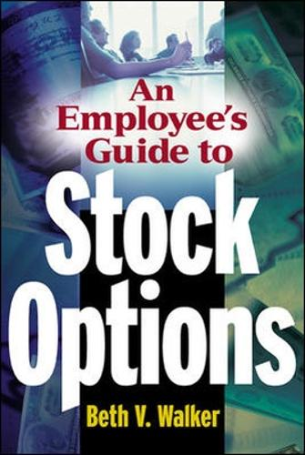 An Employee's Guide to Stock Options (Paperback)