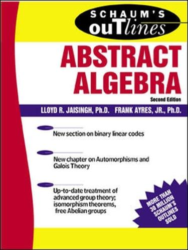 Schaum S Outline Of Abstract Algebra By Lloyd R Jaisingh Frank