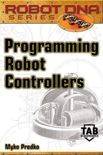 Programming Robot Controllers - Robot DNA S. (Paperback)
