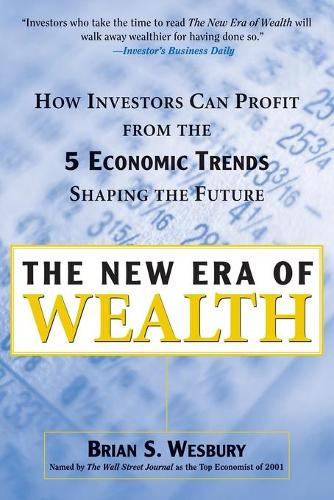 The New Era of Wealth: How Investors Can Profit from the Five Economic Trends Shaping the Future (Paperback)