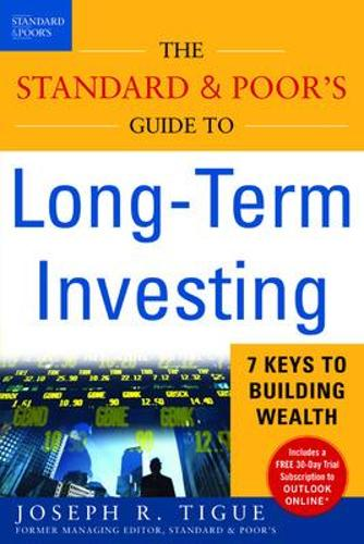 The Standard and Poor's Guide to Long-term Investing: 7 Keys to Building Wealth (Paperback)