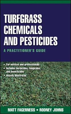 Turfgrass Chemicals and Pesticides: A Practitioner's Guide - Turf and Grounds Keeping (Hardback)