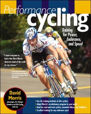 Performance Cycling: Training for Power, Endurance and Speed (Paperback)