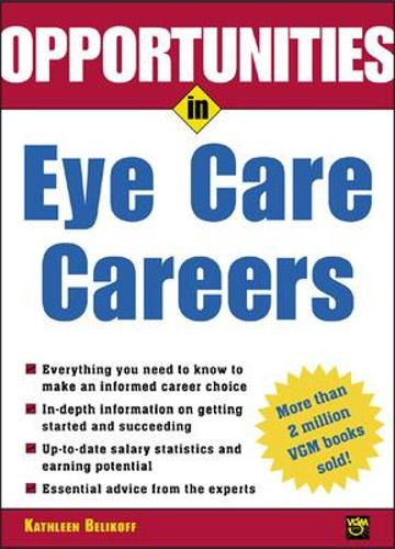 Opportunities in Eye Care Careers - Opportunities in...Series (Paperback)
